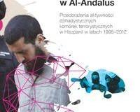 swieta-wojna-w-al-andalus-przeobrazenia-aktywnosci-dzihadystycznych-komorek-terrorystycznych-w-hiszpanii-w-latach-1995-2012-b-iext30677279